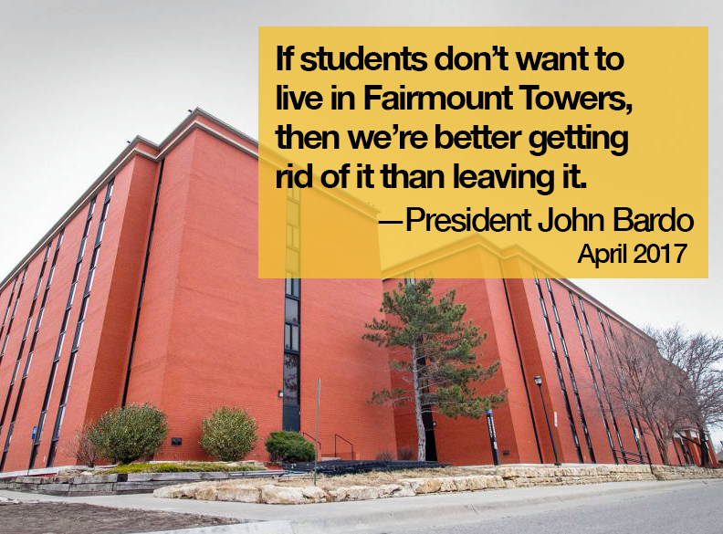 President John Bardo, who was long rumored to have intentions of demolishing Fairmount Towers, said if students were not interested in occupying the facility, the university should close it.